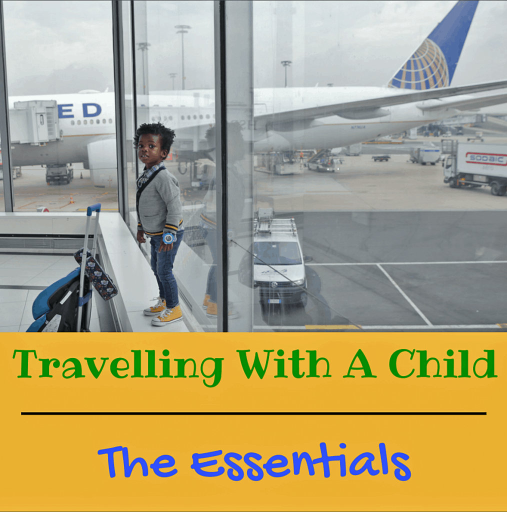 Travelling With A Child – The Essentials