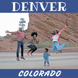 Denver, Colorado – With Kids