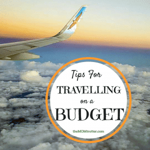 Tips For Travelling On A Budget – With Kids