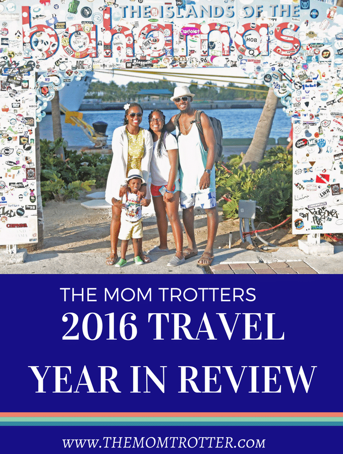 The Mom Trotter's 2016 Travel Year In Review