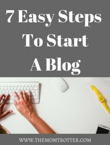 7 Easy Steps To Start A Blog