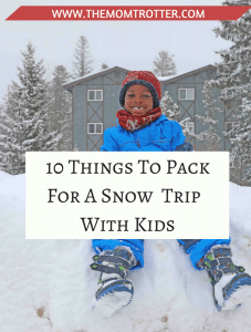 Ten Things To Pack For A Snow Trip With Kids