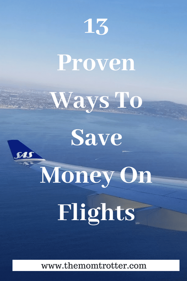 13 Proven Ways To Save Money On Flights The Mom Trotter