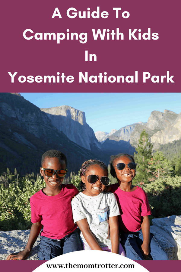 A Guide To Camping With Kids In Yosemite National Park The Mom Trotter