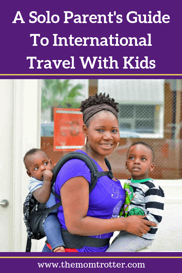 A Solo Parent's Guide To International Travel With Kids