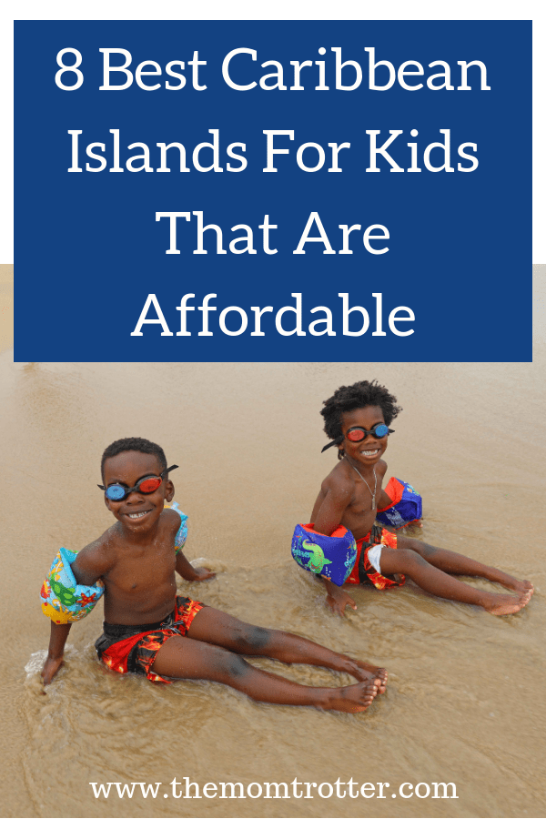Best Caribbean Islands For Kids That Are Affordable