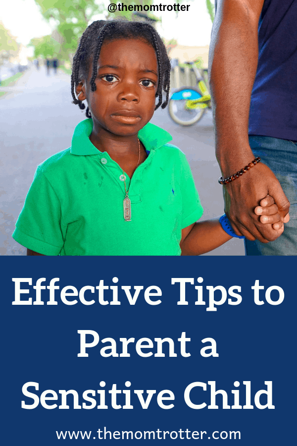 Effective Tips to Parent a Sensitive Child